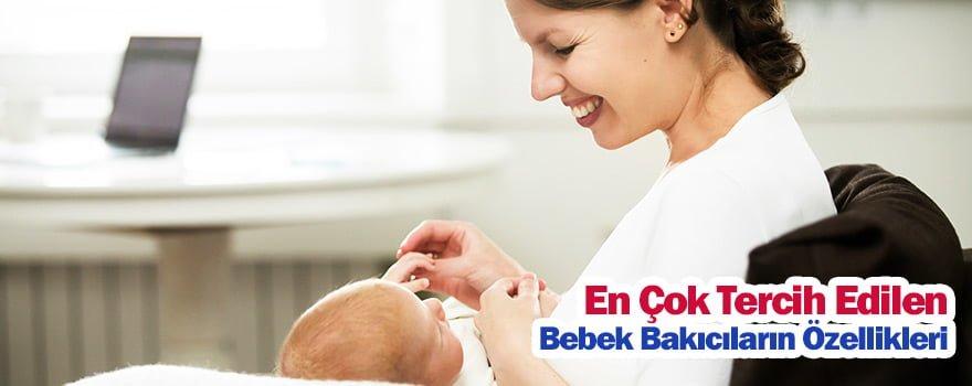 En çok tercih edilen bebek bakıcıların ortak özellikleri nelerdir ?