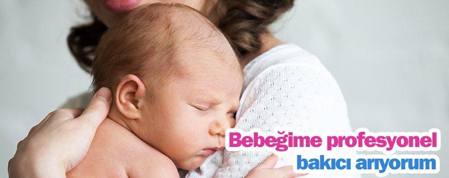 Bebeğime profesyonel bakıcı arıyorum